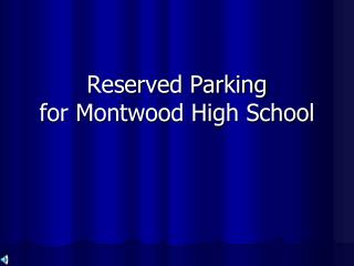 Reserved Parking for Montwood High School