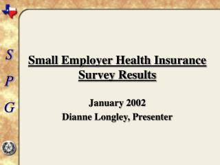 Small Employer Health Insurance Survey Results