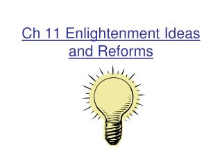 Ch 11 Enlightenment Ideas and Reforms