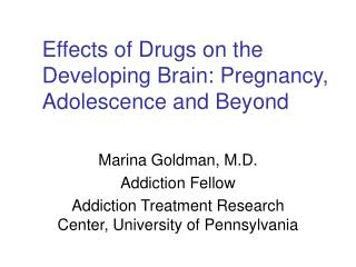 Effects of Drugs on the Developing Brain: Pregnancy, Adolescence and Beyond