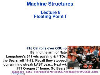 Machine Structures Lecture 8 Floating Point I