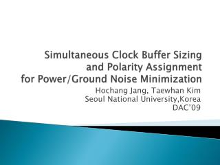 Simultaneous Clock Buffer Sizing  and Polarity Assignment for Power/Ground Noise Minimization