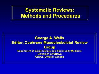 Systematic Reviews:  Methods and Procedures