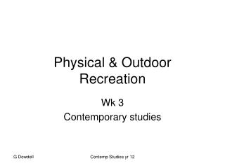 Physical & Outdoor Recreation
