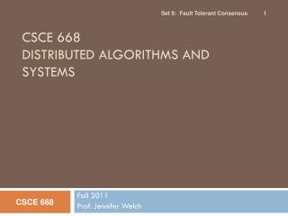 CSCE 668 DISTRIBUTED ALGORITHMS AND SYSTEMS