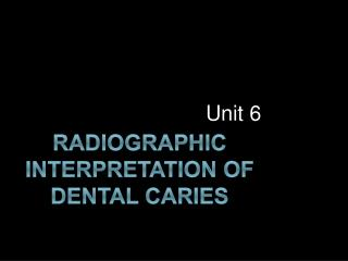 Radiographic Interpretation of Dental Caries