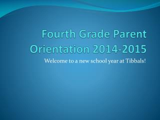 Fourth Grade Parent Orientation 2014-2015