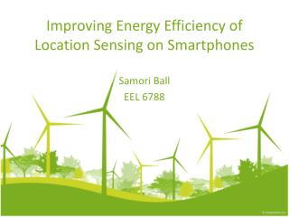 Improving Energy Efficiency  of Location  Sensing  on Smartphones
