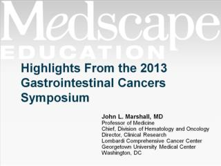 Highlights From the 2013 Gastrointestinal Cancers Symposium