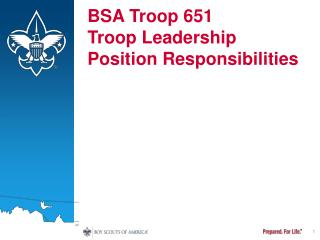 BSA Troop 651 Troop Leadership Position Responsibilities