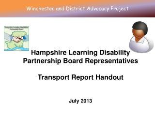 Hampshire Learning Disability Partnership Board Representatives Transport Report Handout