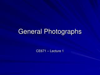 General Photographs