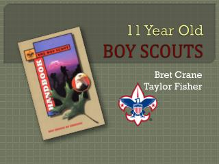 11 Year Old BOY SCOUTS