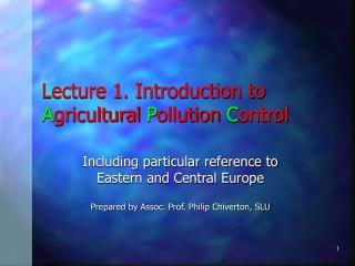 Lecture 1. Introduction to  A gricultural  P ollution  C ontrol