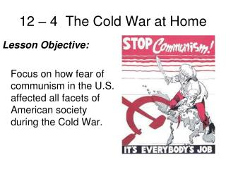a history of the cold war in american society The cold war caused american society to grow up and realize that safety could be taken away in an instant air raid drills were as common as fire drills with children instruc ted on the safest behavior in case of attack.