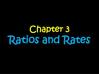 Chapter 3 Ratios and Rates