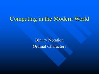 Computing in the Modern World