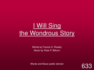 I Will Sing  the Wondrous Story