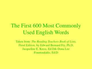 The First 600 Most Commonly Used English Words