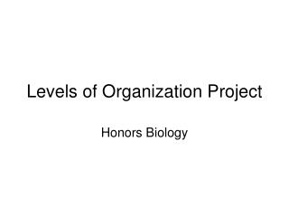 Levels of Organization Project