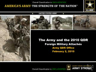 The Army and the 2010 QDR Foreign Military Attachés Army QDR Office February 2, 2010