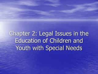 Chapter 2: Legal Issues in the Education of Children and Youth with Special Needs