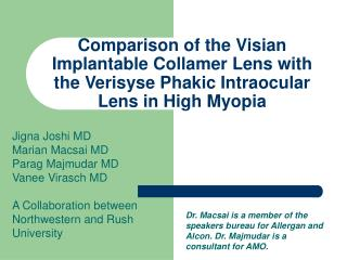Comparison of the Visian Implantable Collamer Lens with the Verisyse Phakic Intraocular Lens in High Myopia