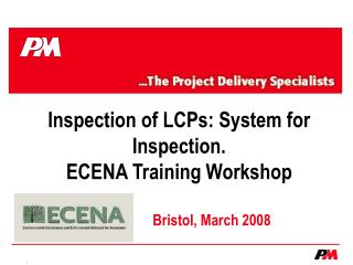 Inspection of LCPs: System for Inspection. ECENA Training Workshop
