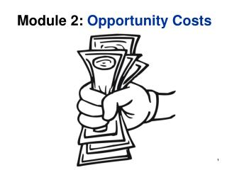 Module 2:  Opportunity Costs
