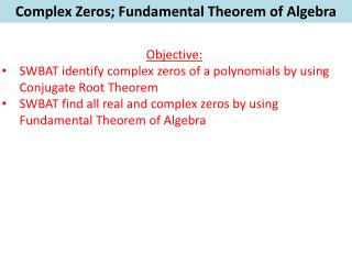 Complex Zeros; Fundamental Theorem of Algebra