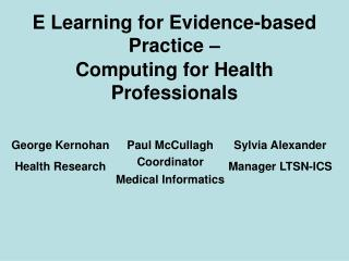 E Learning for Evidence-based Practice –