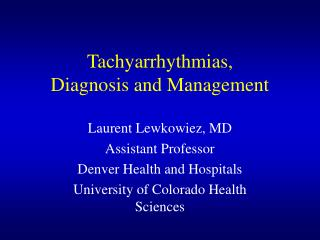 Tachyarrhythmias,  Diagnosis and Management