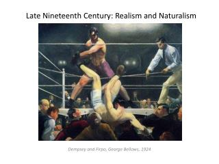 Late Nineteenth Century: Realism and Naturalism