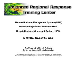 National Incident Management System (NIMS) National Response Framework (NRF) Hospital Incident Command System (HICS) IS