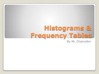 Histograms & Frequency Tables