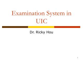 Examination System in UIC