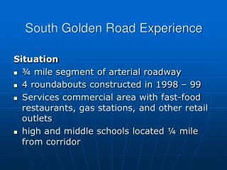 South Golden Road Experience