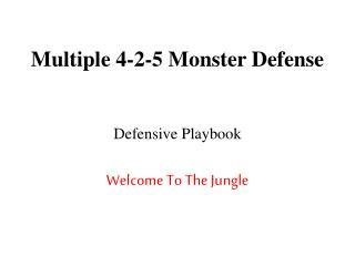 Multiple 4-2-5 Monster Defense