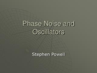Phase Noise and Oscillators