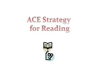 ACE  Strategy  for Reading