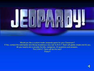 Would you like a custom made Jeopardy game for your Classroom?