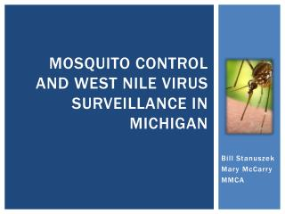 Mosquito control and west  nile  virus surveillance in  michigan
