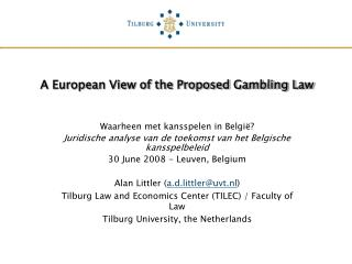 A European View of the Proposed Gambling Law
