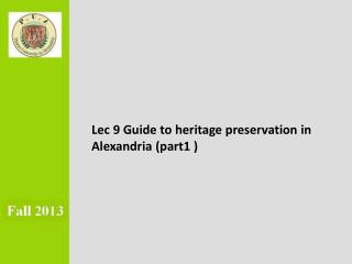 Lec  9 Guide  to heritage preservation in Alexandria (part1 )