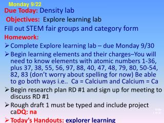 D ue Today: Density lab Objectives: Explore learning lab