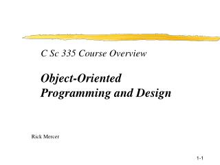 C Sc 335 Course Overview Object-Oriented  Programming and Design
