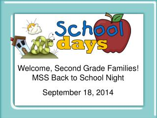 Welcome, Second Grade Families! MSS Back to School Night September 18, 2014