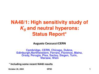 NA48/1: High sensitivity study of  K S  and neutral hyperons: Status Report*