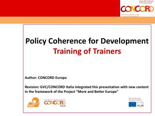 Policy Coherence for Development Training of Trainers Author: CONCORD Europe