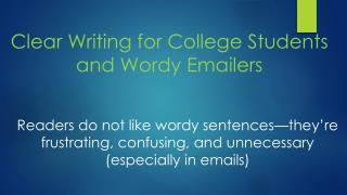 Clear Writing for College Students  and Wordy  Emailers